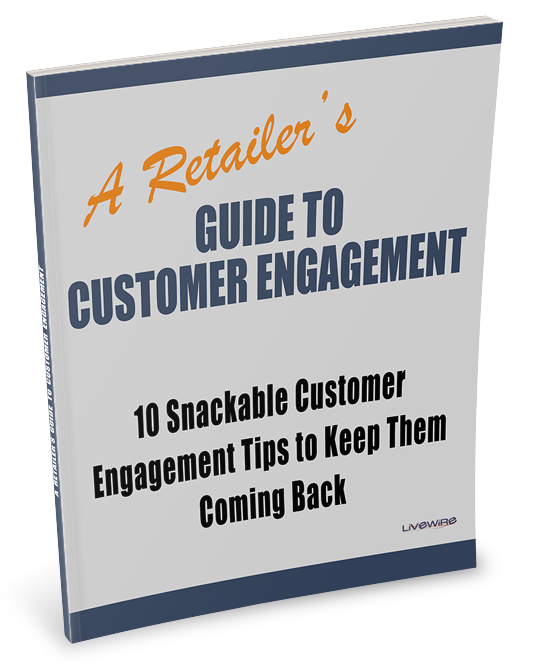 A Retailer's Guide to Customer Engagement